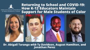 Webinar - Returning to School. Speaker Headshots of Dr. Tarango, Davidson, Hamilton, and Perez
