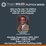 Professional Headshot of Dr. Ponjuán invitation to platica on Sept 20th, 2021 from 5-7 PM