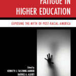 Book Cover: Racial Battle Fatigue in Higher Education